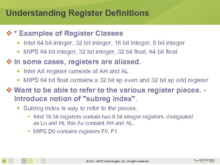 Understanding Register Definitions * Examples of Register Classes Intel 64 bit integer, 32 bit