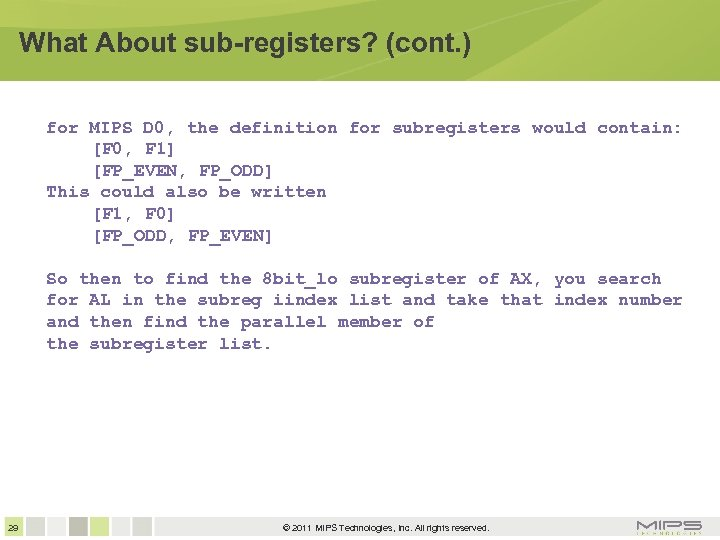 What About sub-registers? (cont. ) for MIPS D 0, the definition for subregisters would