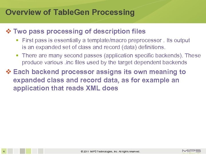 Overview of Table. Gen Processing Two pass processing of description files First pass is
