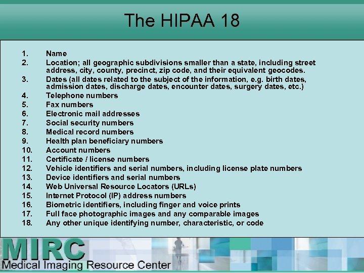 The HIPAA 18 1. 2. 3. 4. 5. 6. 7. 8. 9. 10. 11.