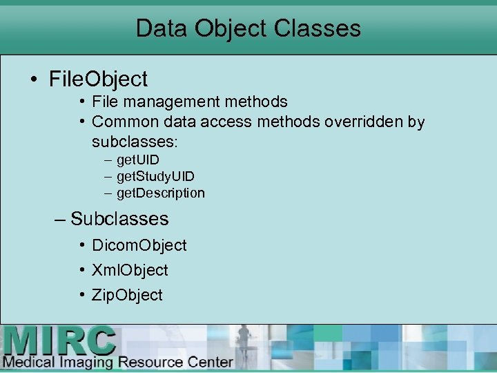 Data Object Classes • File. Object • File management methods • Common data access
