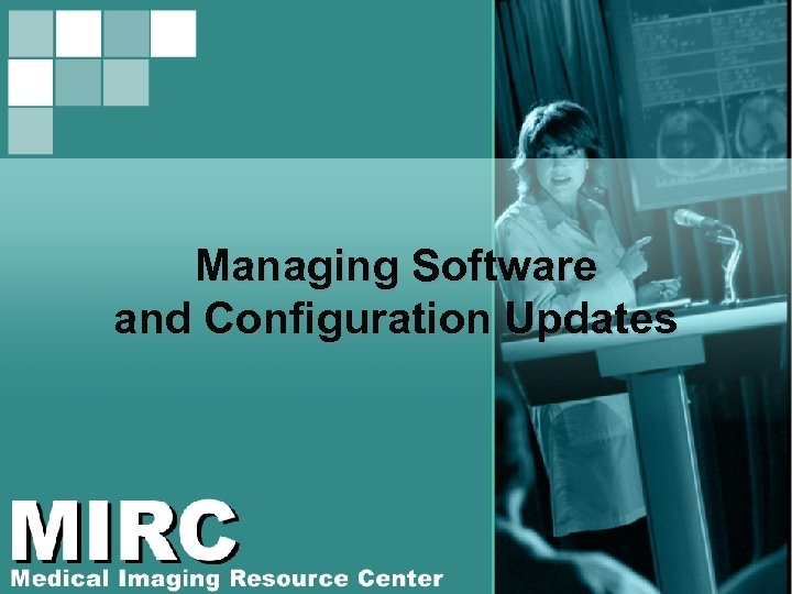 Managing Software and Configuration Updates