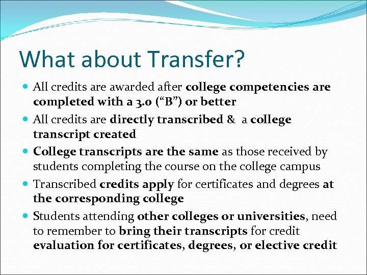 What about Transfer? All credits are awarded after college competencies are completed with a