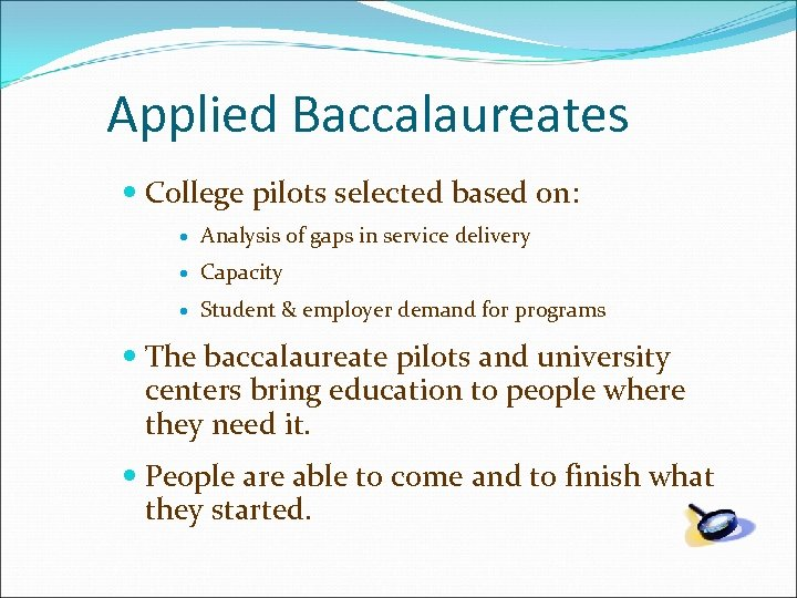 Applied Baccalaureates College pilots selected based on: Analysis of gaps in service delivery Capacity