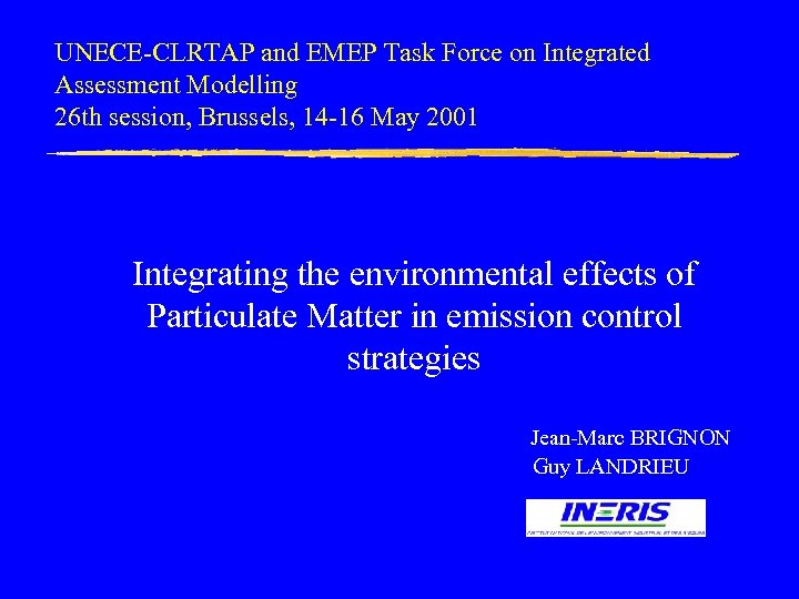 UNECE-CLRTAP and EMEP Task Force on Integrated Assessment Modelling 26 th session, Brussels, 14