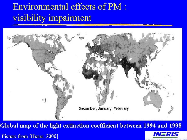 Environmental effects of PM : visibility impairment Global map of the light extinction coefficient