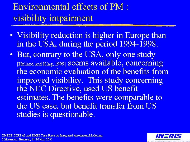 Environmental effects of PM : visibility impairment • Visibility reduction is higher in Europe