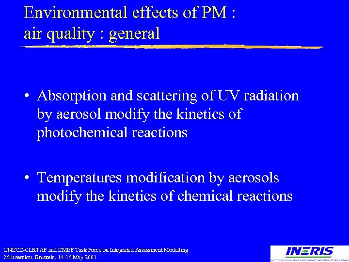Environmental effects of PM : air quality : general • Absorption and scattering of