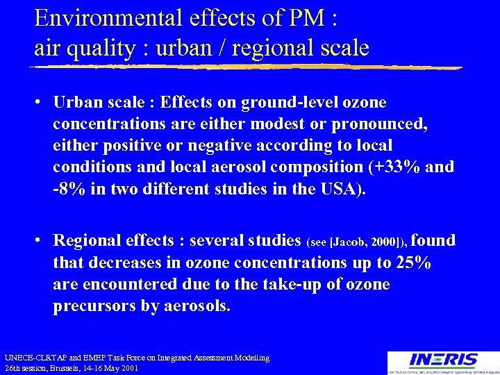 Environmental effects of PM : air quality : urban / regional scale • Urban