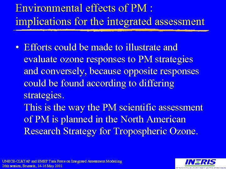 Environmental effects of PM : implications for the integrated assessment • Efforts could be