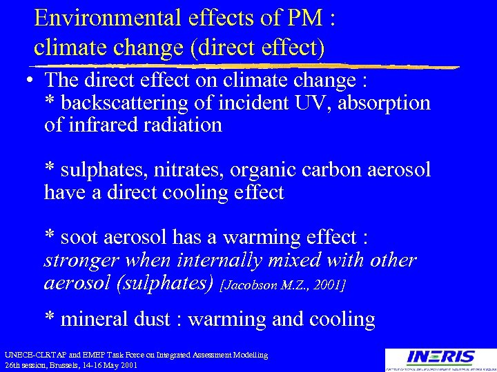 Environmental effects of PM : climate change (direct effect) • The direct effect on