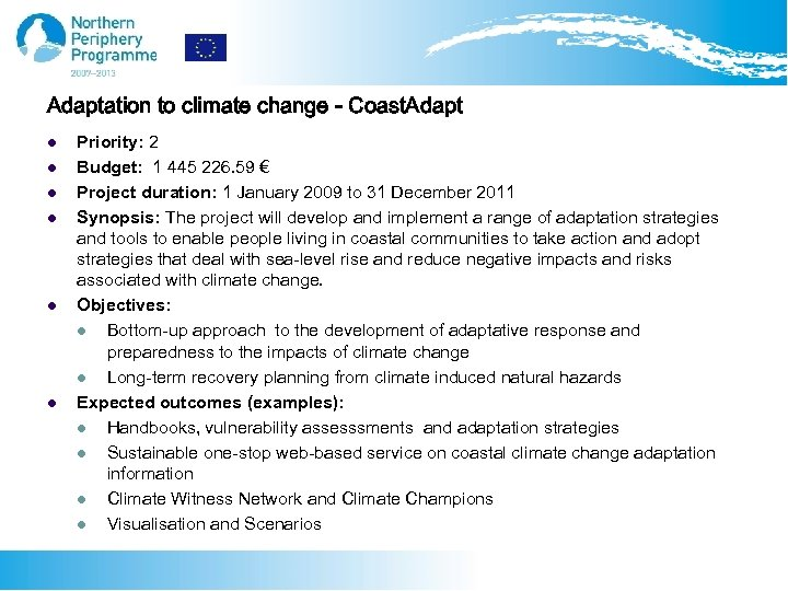 Adaptation to climate change - Coast. Adapt l l l Priority: 2 Budget: 1