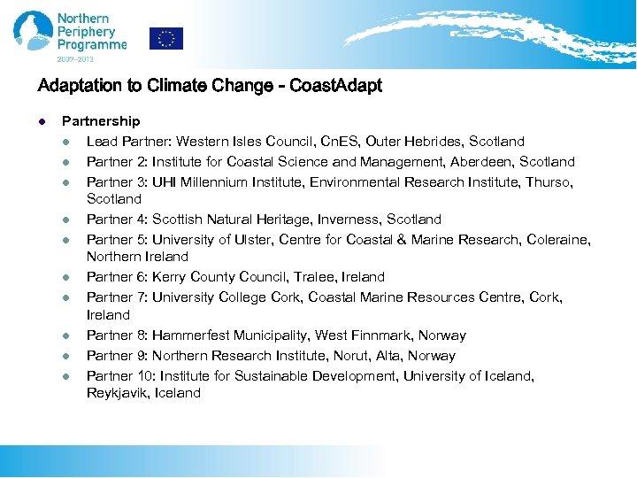 Adaptation to Climate Change - Coast. Adapt l Partnership l Lead Partner: Western Isles
