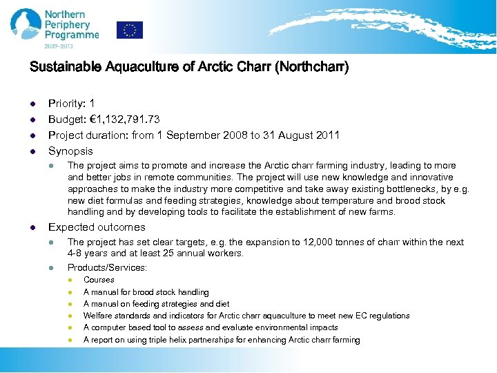 Sustainable Aquaculture of Arctic Charr (Northcharr) l l Priority: 1 Budget: € 1, 132,