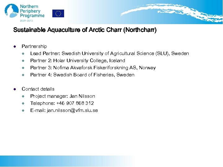 Sustainable Aquaculture of Arctic Charr (Northcharr) l Partnership l Lead Partner: Swedish University of