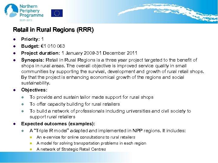 Retail in Rural Regions (RRR) l l l Priority: 1 Budget: € 1 010