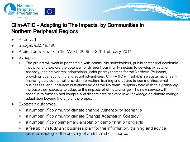 Clim-ATIC - Adapting to The Impacts, by Communities in Northern Peripheral Regions l l
