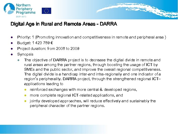 Digital Age in Rural and Remote Areas - DARRA l l Priority: 1 (Promoting