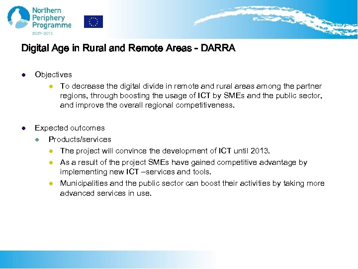 Digital Age in Rural and Remote Areas - DARRA l Objectives l To decrease