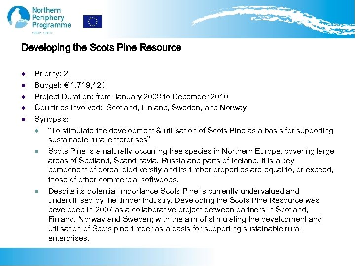 Developing the Scots Pine Resource l l l Priority: 2 Budget: € 1, 719,