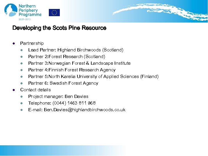 Developing the Scots Pine Resource l l Partnership l Lead Partner: Highland Birchwoods (Scotland)
