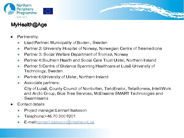 My. Health@Age l l Partnership l Lead Partner: Municipality of Boden , Sweden l