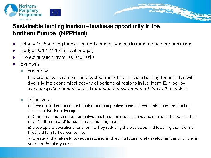 Sustainable hunting tourism - business opportunity in the Northern Europe (NPPHunt) l l Priority