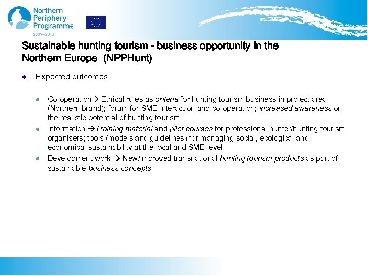 Sustainable hunting tourism - business opportunity in the Northern Europe (NPPHunt) l Expected outcomes