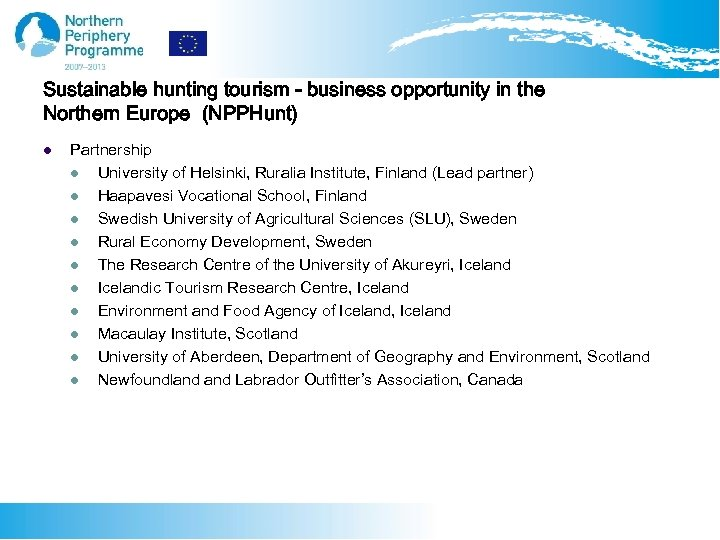 Sustainable hunting tourism - business opportunity in the Northern Europe (NPPHunt) l Partnership l