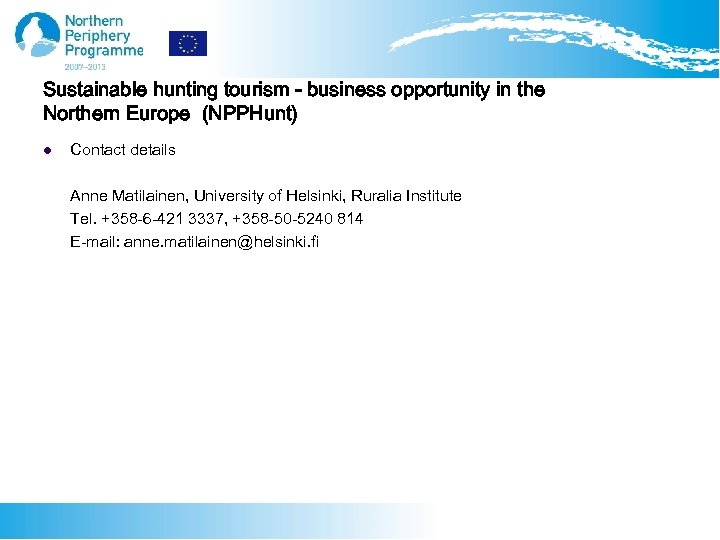Sustainable hunting tourism - business opportunity in the Northern Europe (NPPHunt) l Contact details