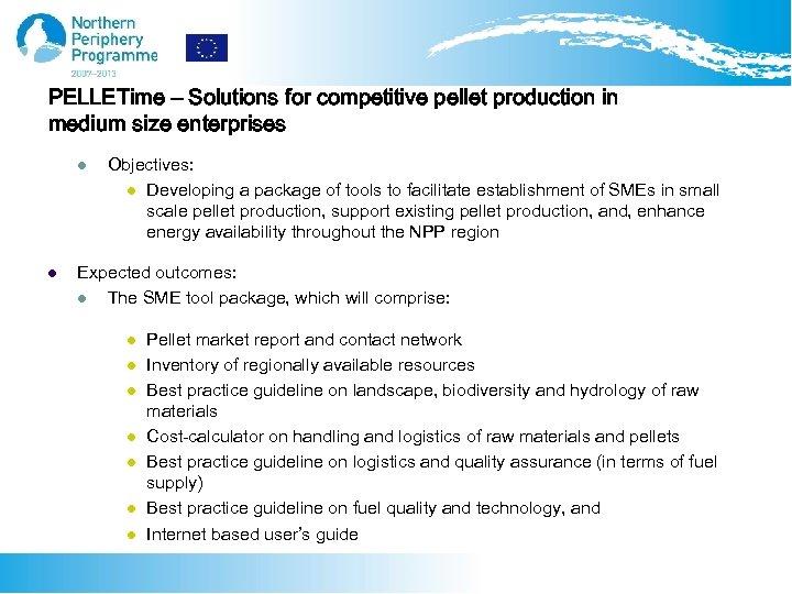 PELLETime – Solutions for competitive pellet production in medium size enterprises l l Objectives: