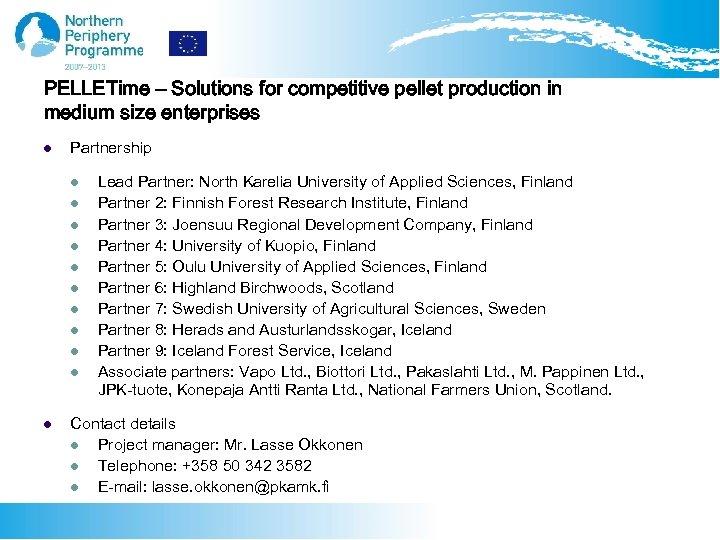 PELLETime – Solutions for competitive pellet production in medium size enterprises l Partnership l
