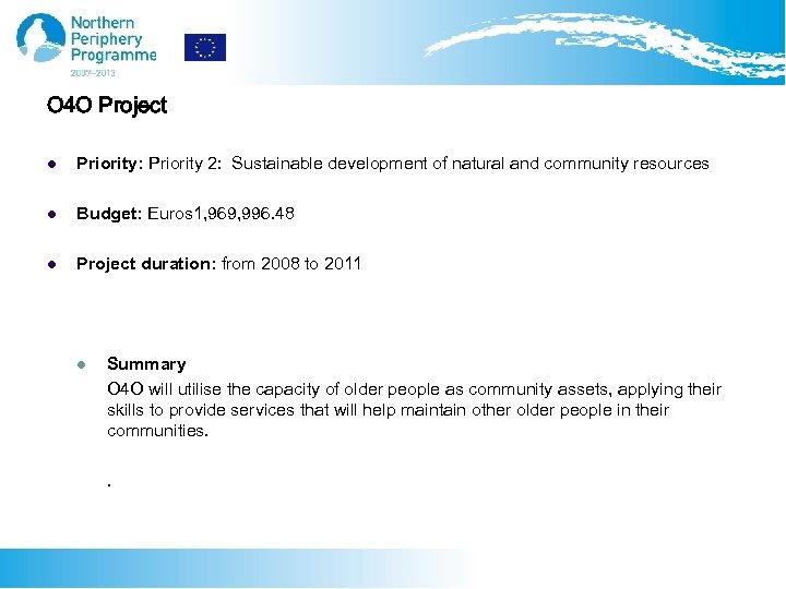 O 4 O Project l Priority: Priority 2: Sustainable development of natural and community