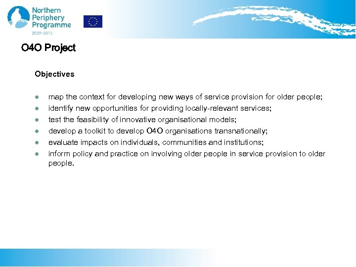 O 4 O Project Objectives l l l map the context for developing new