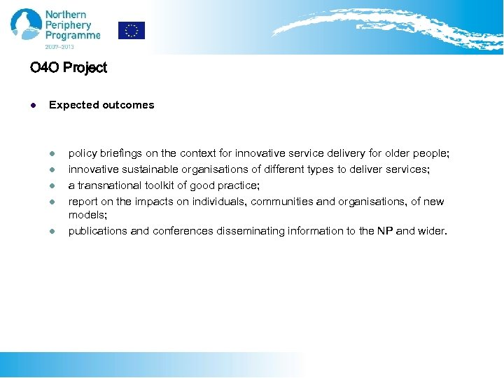 O 4 O Project l Expected outcomes l l l policy briefings on the