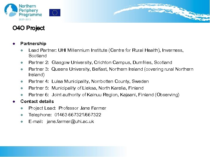 O 4 O Project l l Partnership l Lead Partner: UHI Millennium Institute (Centre