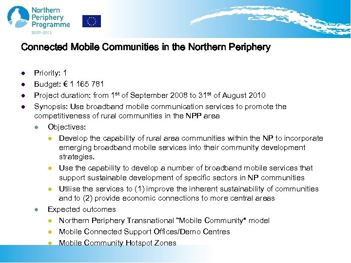 Connected Mobile Communities in the Northern Periphery l l Priority: 1 Budget: € 1