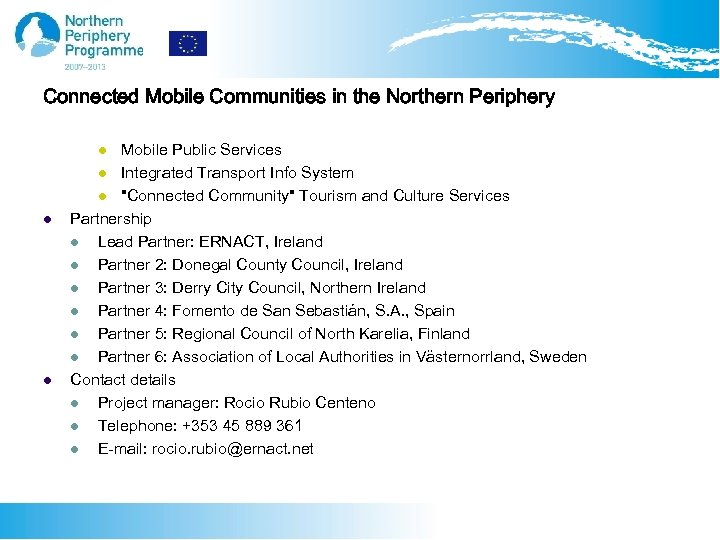 Connected Mobile Communities in the Northern Periphery Mobile Public Services l Integrated Transport Info
