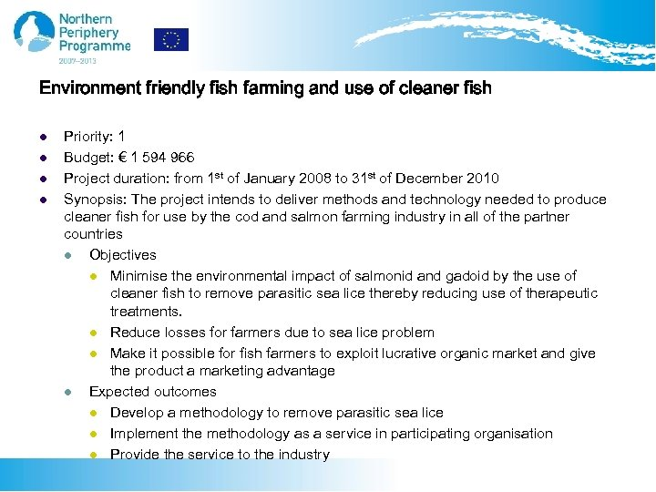 Environment friendly fish farming and use of cleaner fish l l Priority: 1 Budget: