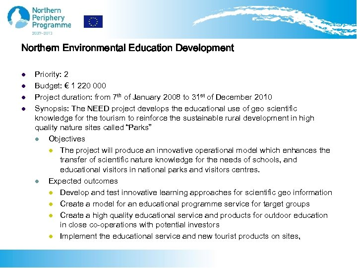 Northern Environmental Education Development l l Priority: 2 Budget: € 1 220 000 Project
