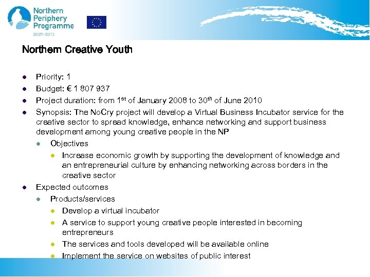 Northern Creative Youth l l l Priority: 1 Budget: € 1 807 937 Project