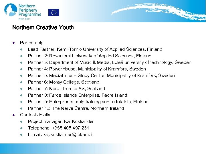 Northern Creative Youth l l Partnership l Lead Partner: Kemi-Tornio University of Applied Sciences,