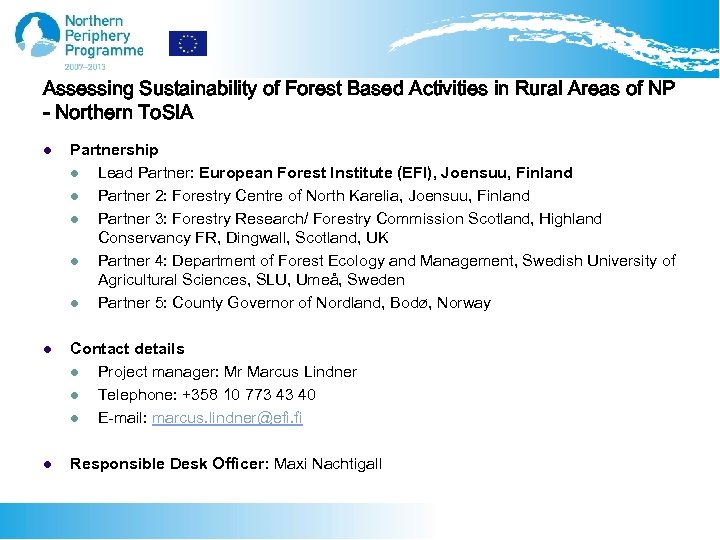 Assessing Sustainability of Forest Based Activities in Rural Areas of NP - Northern To.