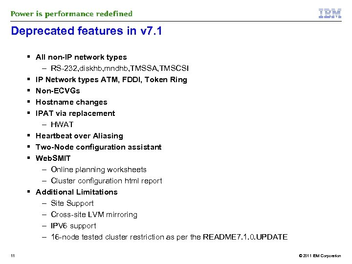 Deprecated features in v 7. 1 All non-IP network types – RS-232, diskhb, mndhb,