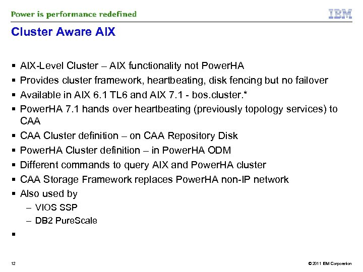 Cluster Aware AIX AIX-Level Cluster – AIX functionality not Power. HA Provides cluster framework,