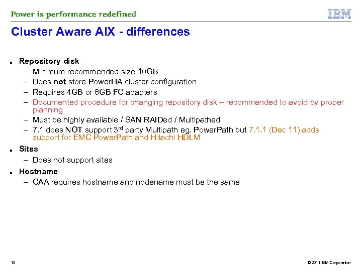 Cluster Aware AIX - differences ■ ■ ■ 15 Repository disk – Minimum recommended