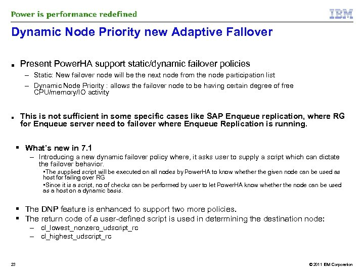 Dynamic Node Priority new Adaptive Fallover ■ Present Power. HA support static/dynamic failover policies