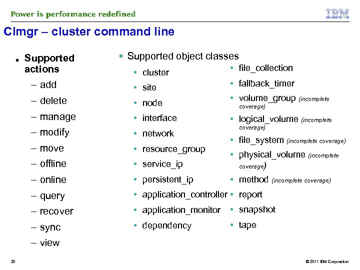 Clmgr – cluster command line ■ Supported actions Supported object classes • cluster •