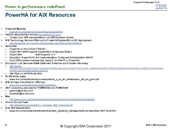 Power. HA Webcast V 1. 0 Power. HA for AIX Resources Power. HA Website