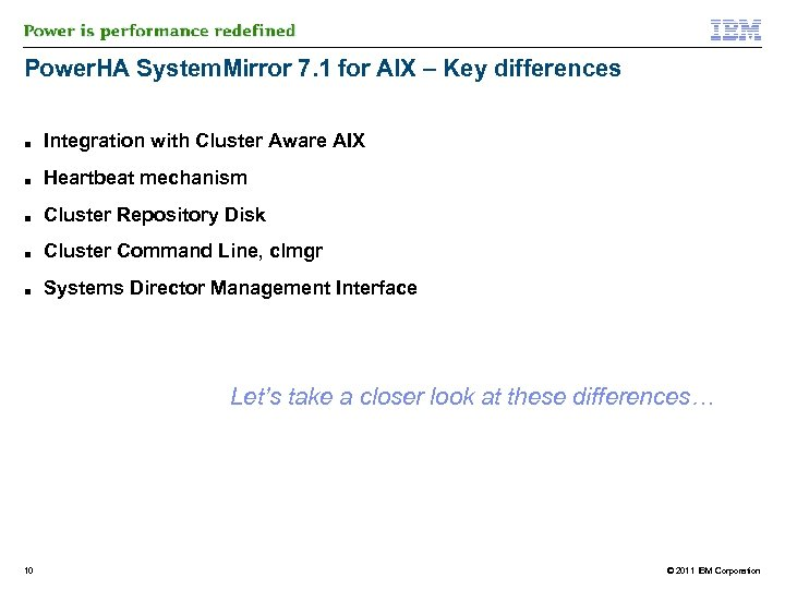 Power. HA System. Mirror 7. 1 for AIX – Key differences ■ Integration with